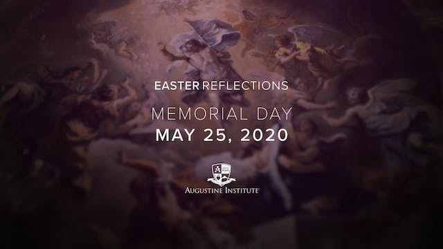 Easter Reflections - May 25th, 2020