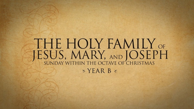 The Holy Family (Year B)