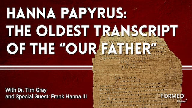 FORMED Now! Hanna Papyrus: The Oldest...