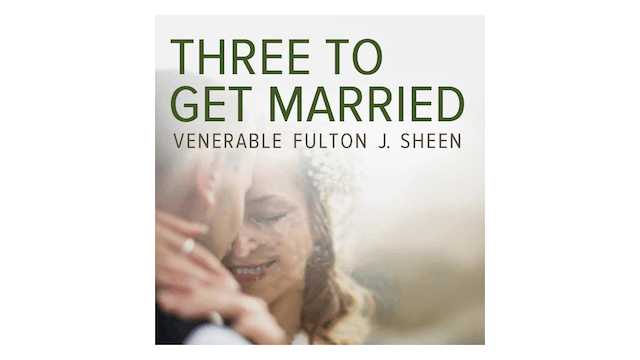 Three to Get Married by Venerable Ful...