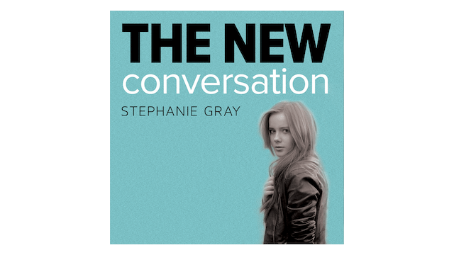 The New Conversation: Changing Hearts & Minds on Abortion by Stephanie Gray