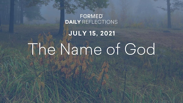 Daily Reflections – July 15, 2021