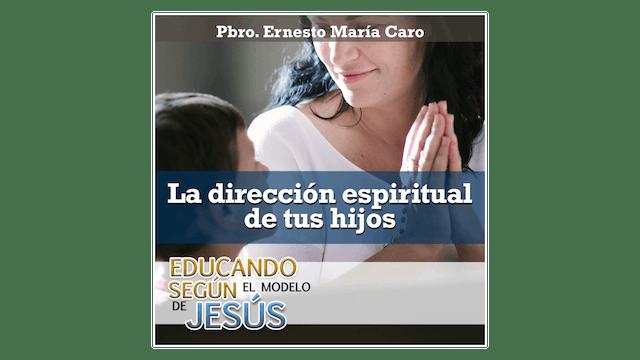 La dirección espiritual de tus hijos