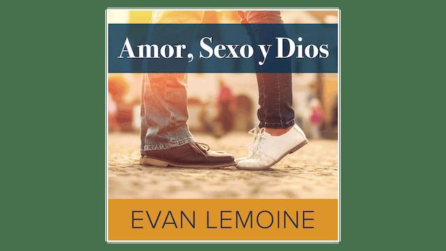 Amor, Sexo y Dios por Evan Lemoine