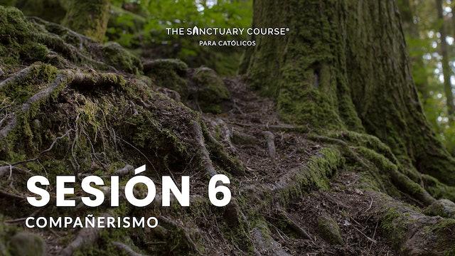 The Sanctuary Course para Católicos Session 6 (Español)