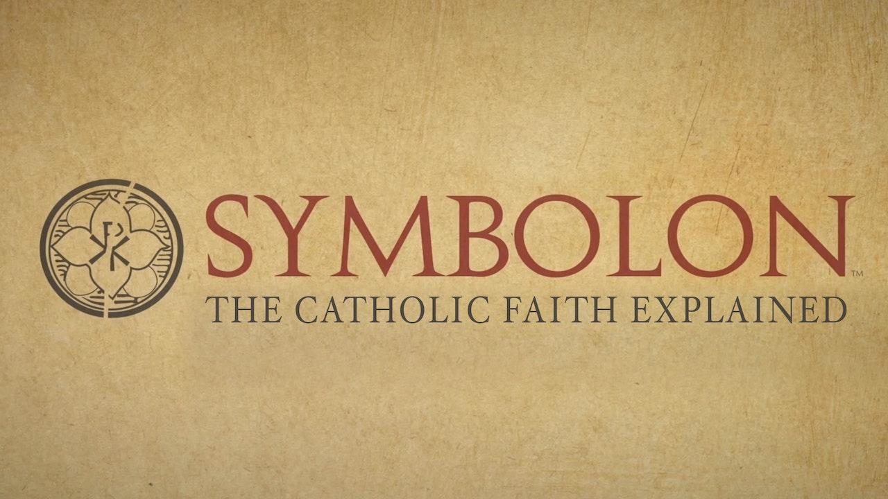 Symbolon: The Catholic Faith Explained