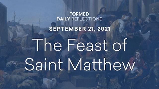 Daily Reflections – Feast of Saint Matthew – September 21, 2021