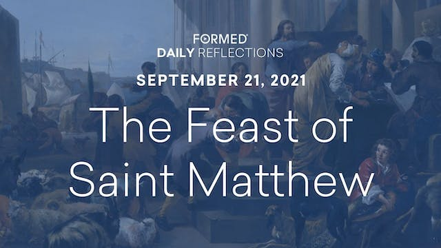 Daily Reflections – Feast of Saint Ma...