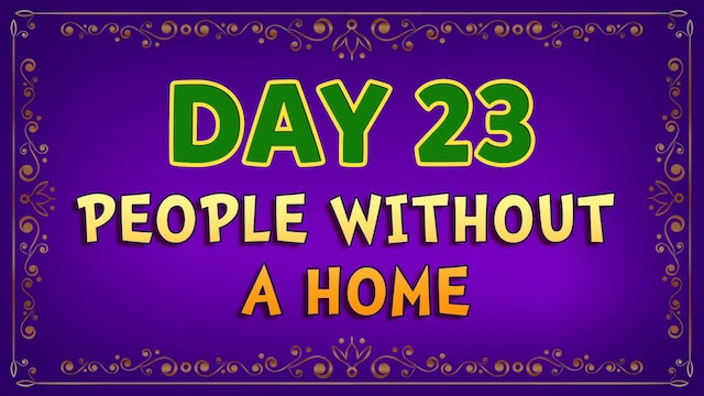Day 23 - People Without a Home