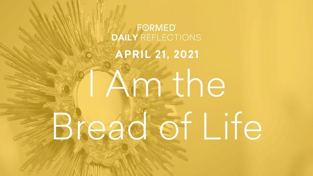 Easter Daily Reflections – April 21, 2021