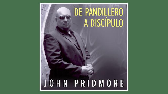 De pandillero a discípulo en Cristo por John Pridmore