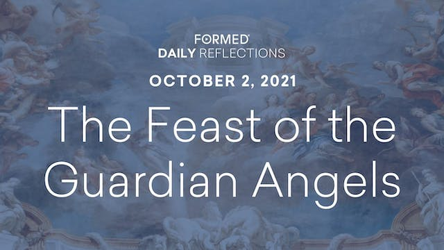 Daily Reflections – October 2, 2021