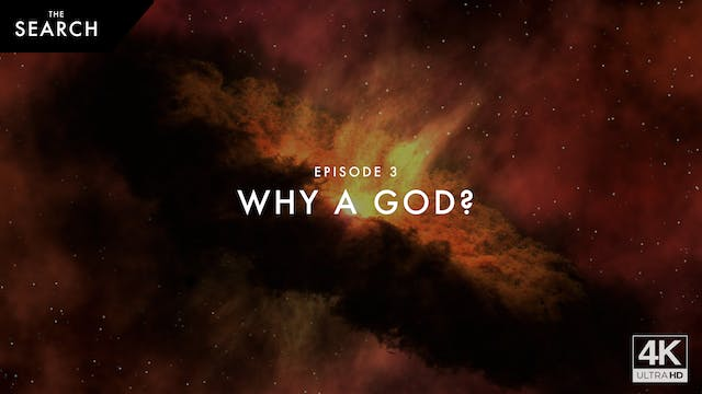 The Search // Episode 3 // Why a God?
