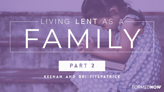 Living Lent as a Family (Part 2 of 4)