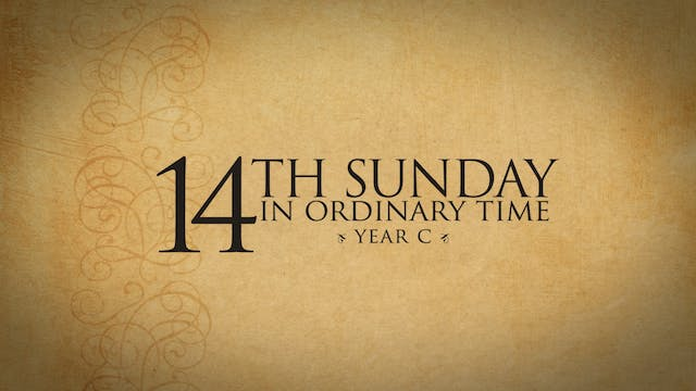14th Sunday in Ordinary Time (Year C)