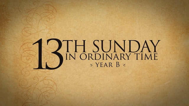 13th Sunday in Ordinary Time (Year B)