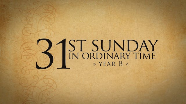 31st Sunday of Ordinary Time (Year B)
