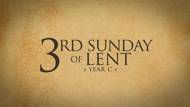 3rd Sunday of Lent (Year C)