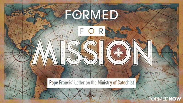 FORMED for Mission Episode 12: Pope Francis' Letter on the Ministry of Catechist