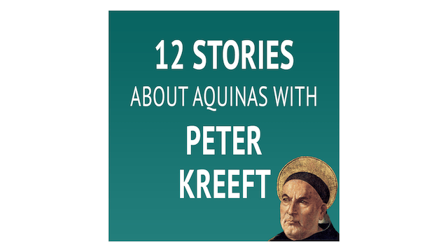 12 Stories about Aquinas with Peter K...