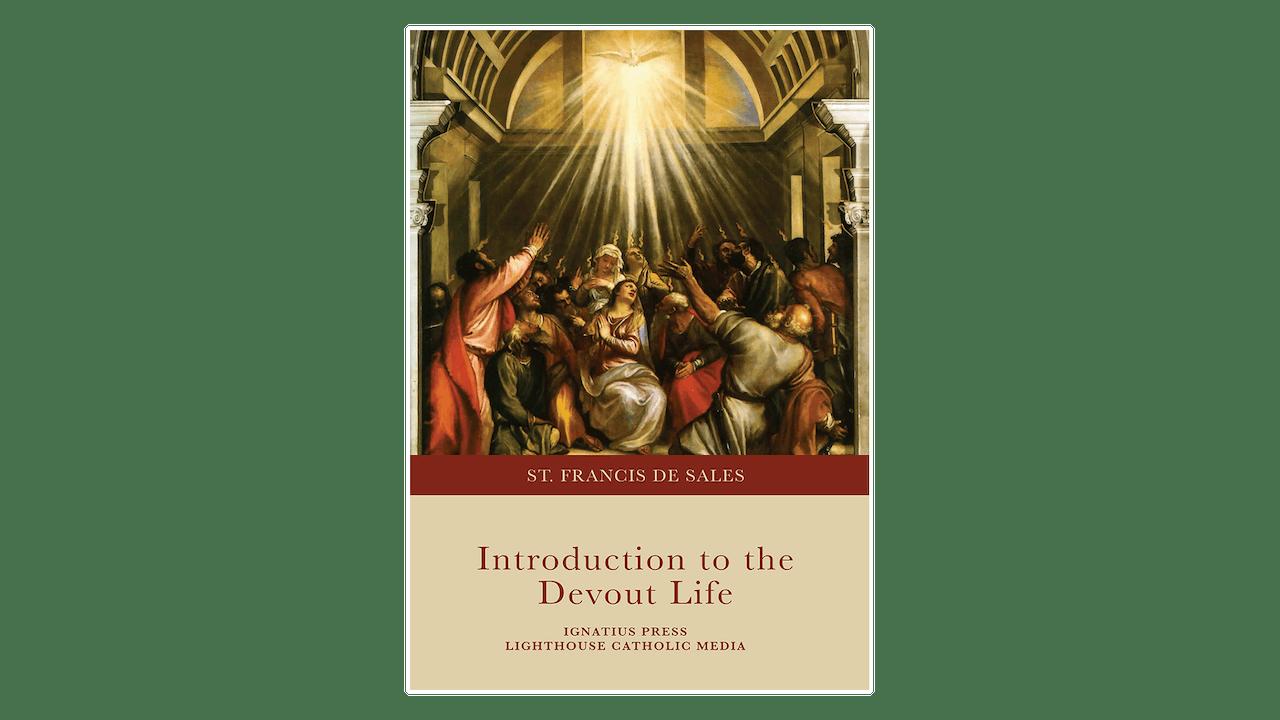 Introduction to the Devout Life by St. Francis de Sales