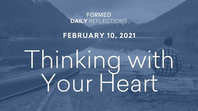 Daily Reflections – February 10, 2021