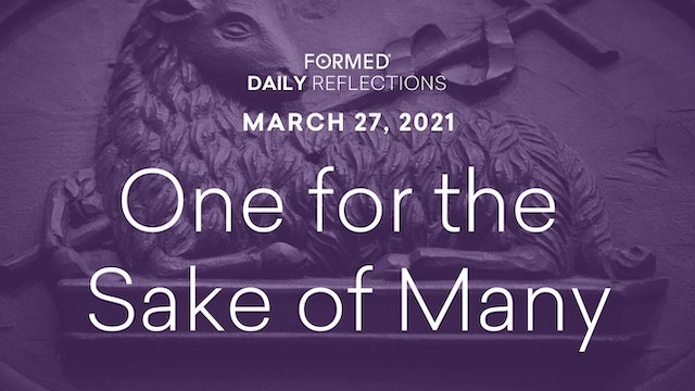 Lenten Daily Reflections – March 27, 2021