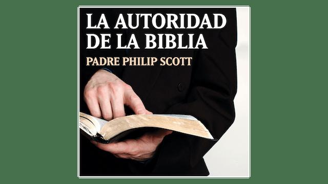 La autoridad de la Biblia por P. Philip Scott