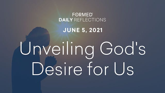 Daily Reflections – June 5, 2021