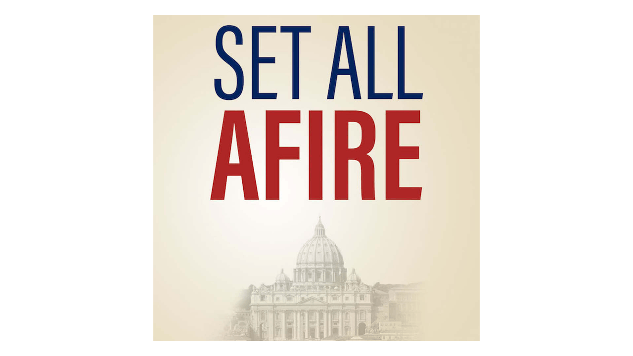 Set All Afire: Why the Church Still Matters