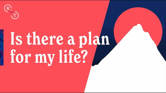 Real + True: Is there a plan for my life?