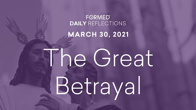 Lenten Daily Reflections – March 30, 2021