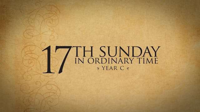 17th Sunday in Ordinary Time (Year C)