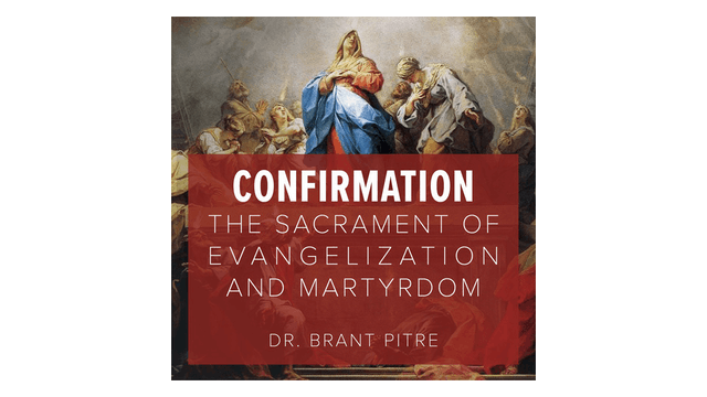 Confirmation: The Sacrament of Evange...