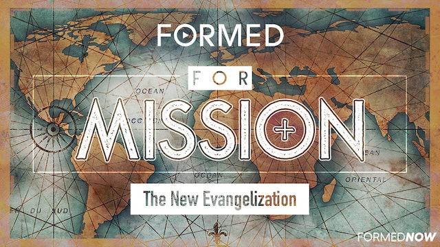 FORMED for Mission Episode 4: The New Evangelization