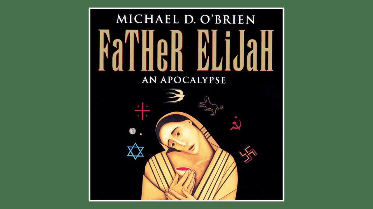 Father Elijah: An Apocalypse Audio Book by Michael D. O'Brien