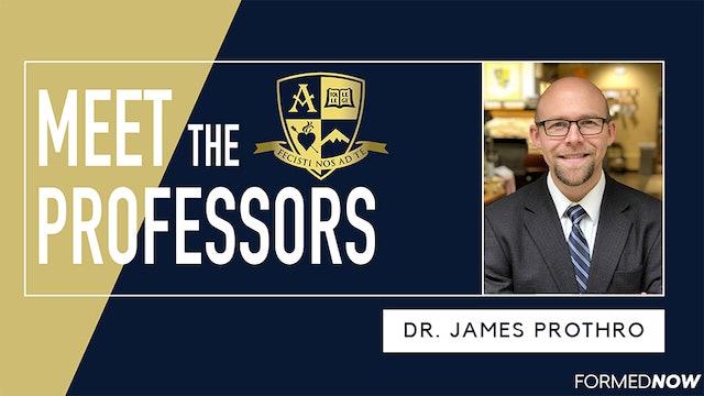 Meet the Professors: Dr. James Prothro