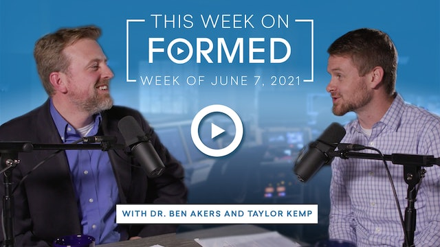 This Week on FORMED — (May 31, 2021)
