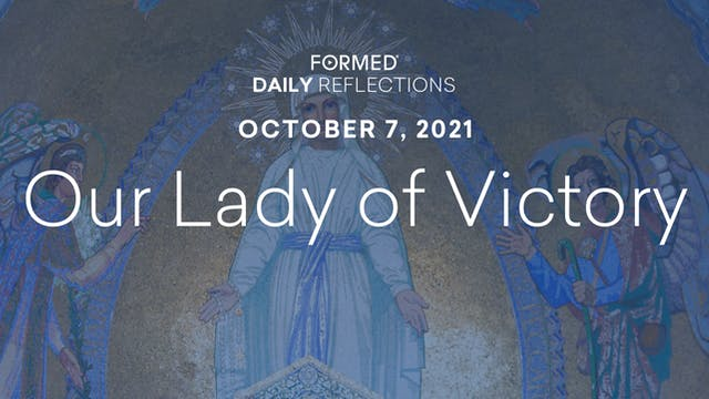 Daily Reflections – October 7, 2021