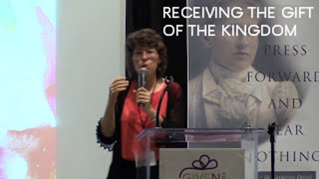Receiving the Gift of the Kingdom - D...