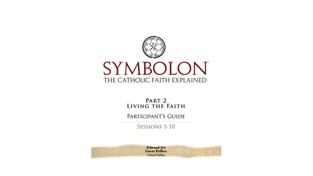 Symbolon Part 2: Living the Faith Small Group Participant Guide PDF
