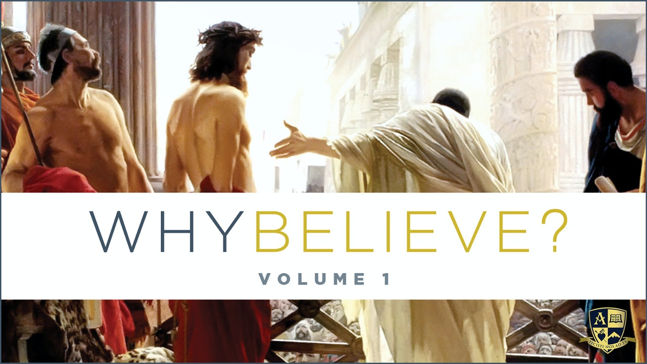 Why Believe? Volume 1