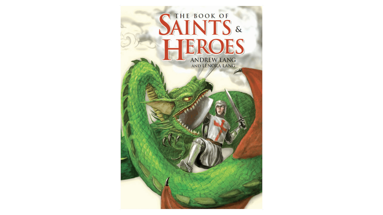 The Book of Saints and Heroes by Andrew & Lenora Lang