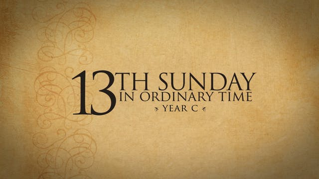 13th Sunday in Ordinary Time (Year C)
