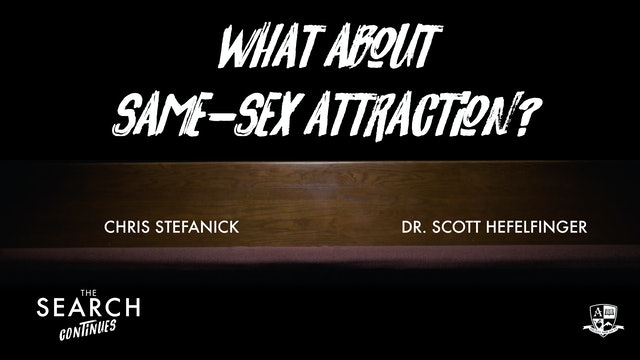 What about Same-Sex Attraction?