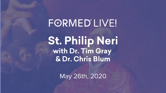 FORMED Now! St. Philip Neri