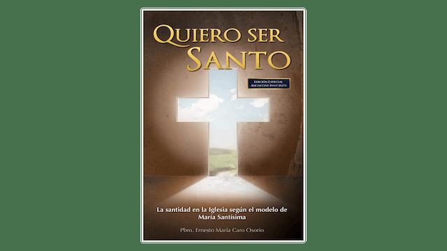 EPUB: Quiero ser Santo por P. Ernesto M. Caro