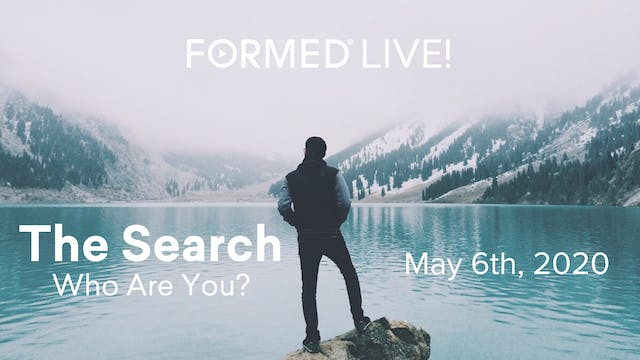 FORMED Live: The Search - Who Are You?