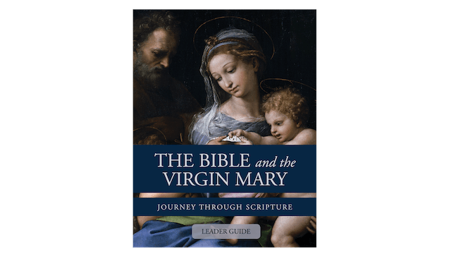 The Bible and the Virgin Mary: Leader Guide PDF