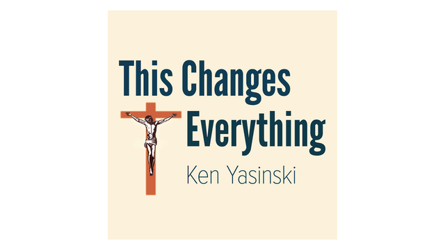 This Changes Everything by Ken Yasinski